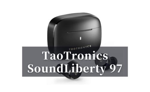 TaoTronics ワイヤレスイヤホンSoundLiberty 97「口コミ・評判」